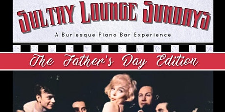 Sultry Lounge Sundays - A Burlesque Piano Bar Experience tickets