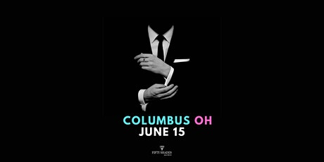 Fifty Shades Live Columbus, OH tickets