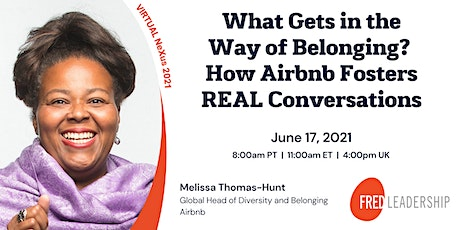What Gets in the Way of Belonging? How Airbnb Fosters REAL Conversations tickets