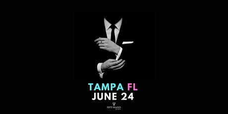 Fifty Shades Live Tampa, FL tickets
