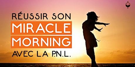 Réussir son Miracle Morning avec la P.N.L. billets
