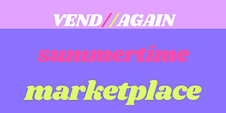 Summertime Makers Marketplace tickets