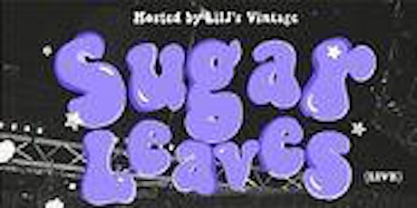 SUGAR LEAVES - Dreamy Psychedelia presents: SUPER EXTREME tickets