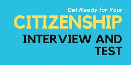 Get Ready for Your CITIZENSHIP INTERVIEW and TEST tickets