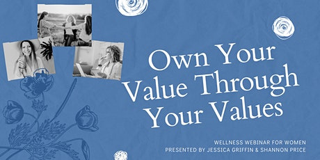 Own Your Value Through Your Values Online Workshop tickets