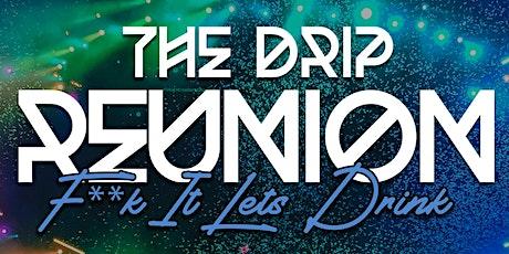 The Drip Reunion tickets