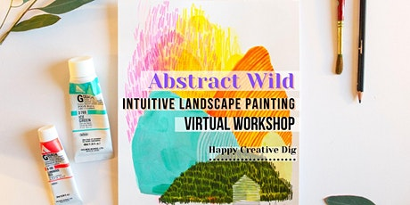 Abstract Wild - Intuitive Landscape Painting tickets
