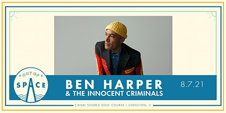 Out of Space 2021: Ben Harper & the Innocent Criminals at Canal Shores tickets