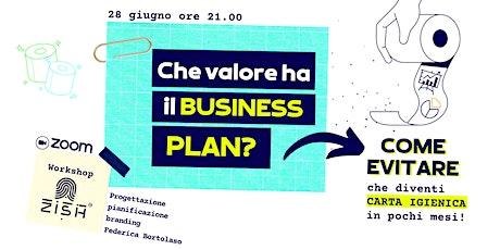 Cha valore ha il BUSINESS PLAN? biglietti