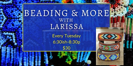 Native American Beading: Beading & More with LaRissa tickets