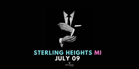 Fifty Shades Live|Sterling Heights, MI tickets
