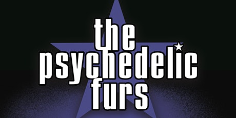 The Psychedelic Furs Made of Rain Tour 2021 tickets