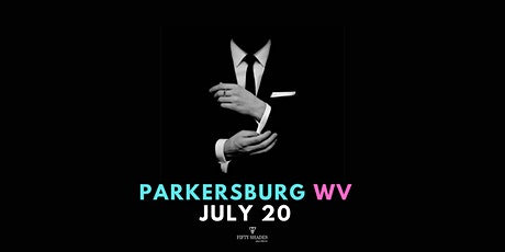 Fifty Shades Live|Parkersburg, WV tickets