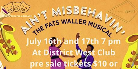Ain't Misbehavin': The Fats Waller Musical! 07/17/21 tickets