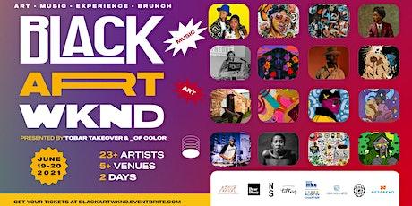 BLACK ART WKND tickets