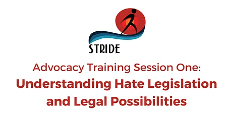 Stride Advocacy: Understanding Hate Legislation and Legal Possibilities tickets