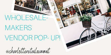 Wholesale Vendor POP UP SHOP @charlotteretailsummit tickets