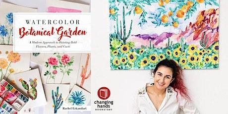 Rachel Eskandari: Watercolor Botanical Garden tickets