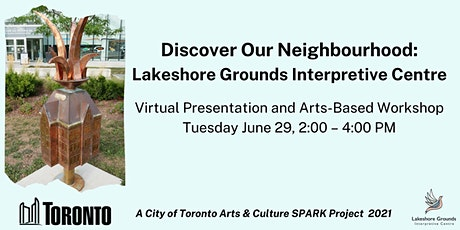 Discover Our Neighbourhood - Lakeshore Grounds Interpretive Centre tickets