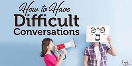 How to deal with difficult conversations  and conflict. tickets