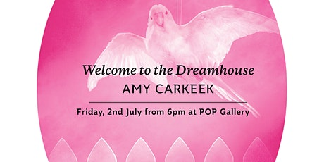 Opening Event: Welcome to the Dreamhouse | Amy Carkeek tickets