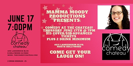 Mamma Moody Productions presents:  Comedy at the Chateau tickets
