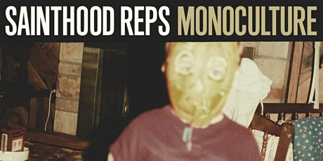 Sainthood Reps Monoculture 10 Year Anniversary tickets