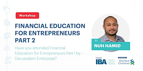 Financial Education for Entrepreneurs Part II by Nuh Hamid tickets