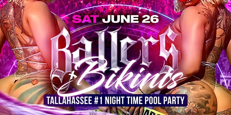 BALLERS & BIKINIS ( NIGHT TIME POOL PARTY ) tickets