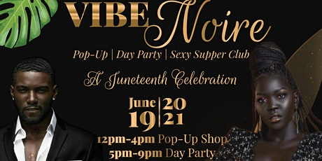 Vibe Noire - Juneteenth Pop Up Shop and Day Party tickets