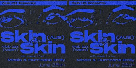 Skin on Skin (Steel City Dance Discs) - Club 121 tickets