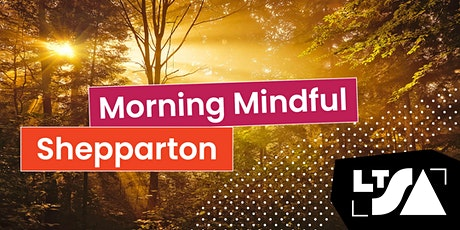 Morning Mindful Sessions-Shepparton Campus tickets