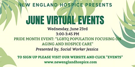 PRIDE MONTH EVENT:  LGBTQ POPULATION FOCUSING ON AGING AND HOSPICE CARE tickets