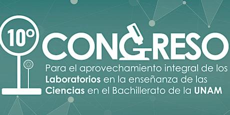 10º Congreso de Laboratorio de Ciencias del bachillerato de la UNAM boletos