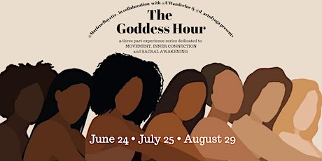 The Goddess Hour:  MOVEMENT, INNER CONNECTION and SACRAL AWAKENING | Part 1 tickets