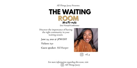 The Waiting Room Has Friends- Day 1- Ril Harper tickets