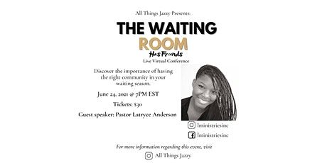 The Waiting Room Has  Friends - Day 3 - Pastor Latryce Anderson tickets