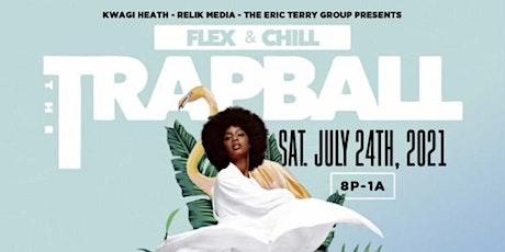 """""""Flex & Chill"""" THE TRAP BALL tickets"""