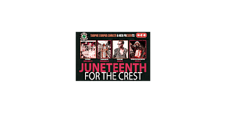 2021 Juneteenth for the Crest Festival tickets