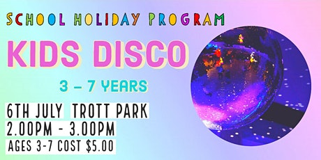 Kids Disco Ages 3 -7   School Holidays tickets