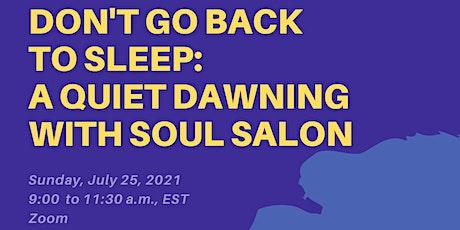 Don't Go Back to Sleep. A Spiritual Writing Workshop to Inhale + Emerge tickets