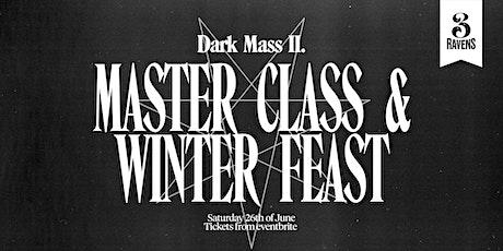 Dark Mass - Masterclass & Winter Feast tickets