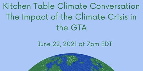 Kitchen Table Climate Conversation: The Impact of the Climate Crisis in GTA tickets