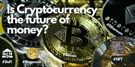 Is Cryptocurrency the future of money? tickets