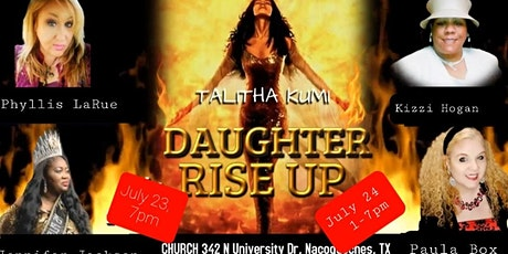 Talitha Kumi, DAUGHTER, RISE UP!! Ashes To DESTINY! Women's Conference tickets