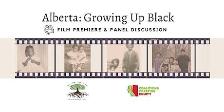 Film Premiere - Alberta: Growing Up Black tickets