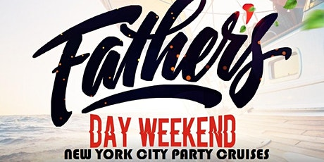 Fathers day weekend party cruise New york city tickets