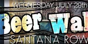 The Beerwalk - Santana Row