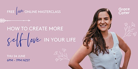 FREE Live Online Masterclass | How to Create More Self-Love in Your Life tickets