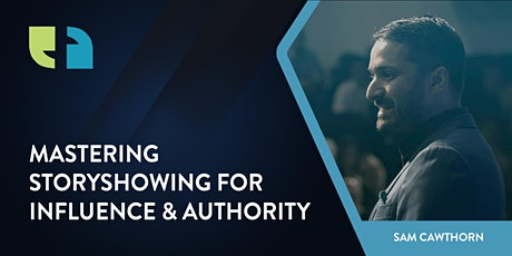 MASTERING STORYSHOWING FOR INFLUENCE & AUTHORITY tickets